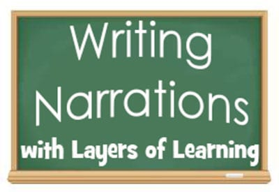 Tips, Ideas, & Printables for Layers of Learning Narrations
